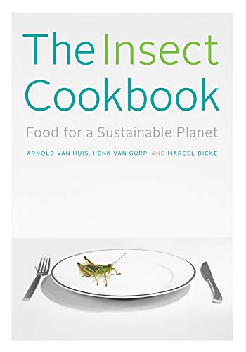 Get Free Pdf The Insect Cookbook Food For A Sustainable Planet