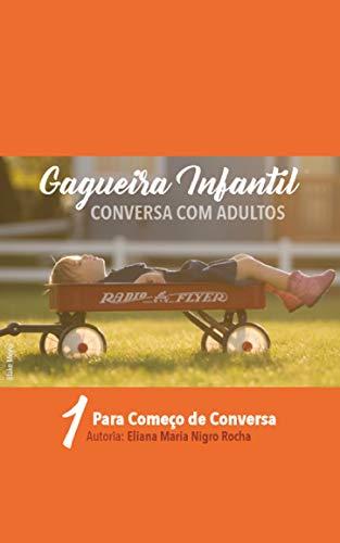 Gagueira Infantil - Conversa com Adultos: 1. Para começo de conversa (Portuguese Edition)