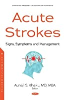 Acute Strokes: Signs, Symptoms and Management