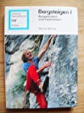 Bergsteigen I. Bergwandern und Felsklettern. - Werner Munter