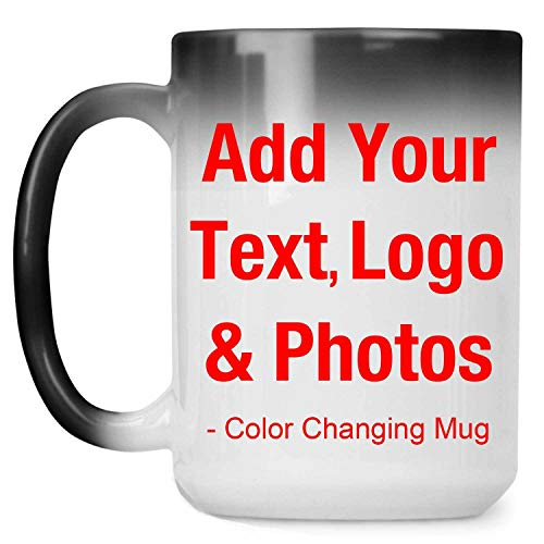 Personalized Color Changing Mug 15oz - Add Your Photo Text Logo Picture - Custom-ized Magic Cup Heat Sensitive - for Wife Husband Her Him Mom Dad Friend Birthday Anniversary Mother's Father's Day
