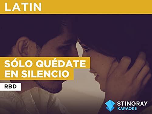 Sólo quédate en silencio in the Style of RBD