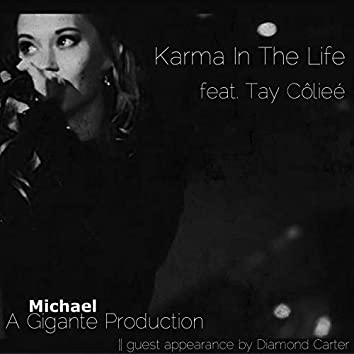 Karma In The Life (feat. Tay Côlieé & Diamond Carter)