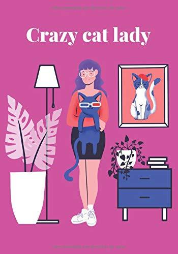 CRAZY CAT LADY: Cuaderno rayado en blanco, para los amantes de los gatos | Funda blanda | regalo perfecto para dueños de gatos | amigos | familia | niño | perfecto para escribir