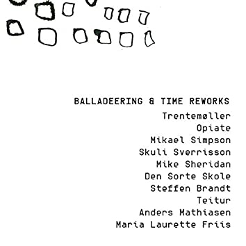 Balladeering & Time Reworks