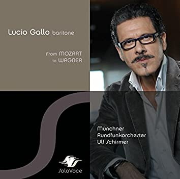 Lucio Gallo: From Mozart to Wagner