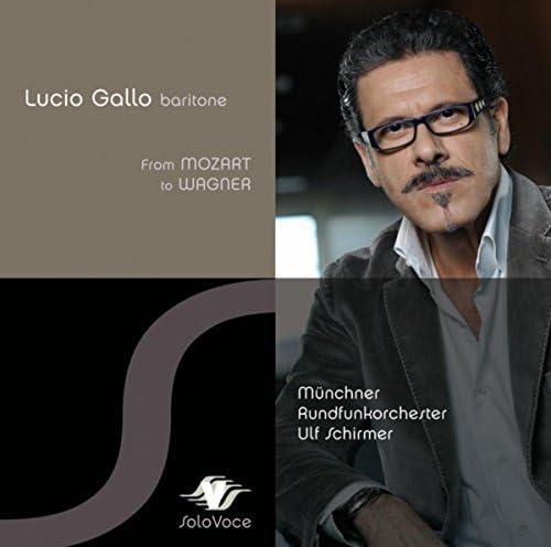 Lucio Gallo, Munich Radio Orchestra & Ulf Schirmer