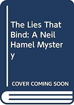 The Lies That Bind: A Neil Hamel Mystery 0061090514 Book Cover