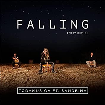 Falling (feat. Todamusica & Sandrina) [Toby Remix] (Toby Remix)