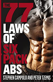 The 77 Laws of Six Pack Abs by [Peter Tzemis, Stephen Campolo ]