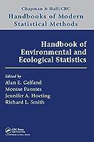 Handbook of Environmental and Ecological Statistics (Chapman & Hall/CRC Handbooks of Modern Statistical Methods)