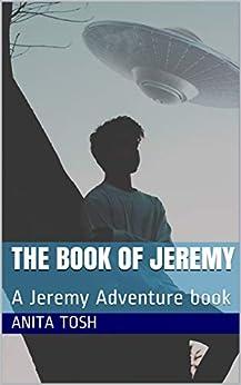 The Book of Jeremy: A Jeremy Adventure book by [Anita Tosh]