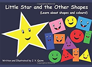 Little Star and the Other Shapes: (Learn about shapes and colours!)