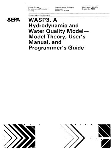 WASP3: A Hydronamic And Water Quality Model Theory User's Manual And Programmer's Guide (English Edition)