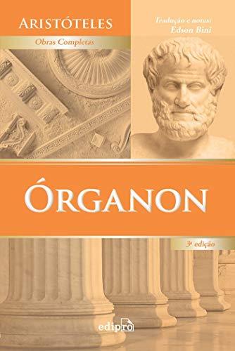 Órganon: Categorias - Da interpretação - Analíticos anteriores - Analíticos posteriores - Tópicos - Refutações Sofísticas