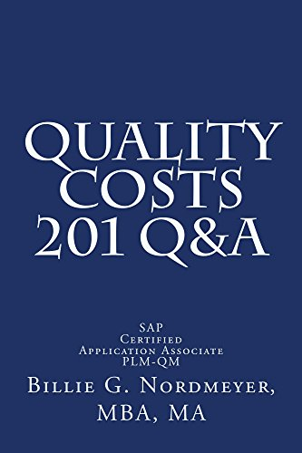 Quality Costs 201 Q&A: SAP Certified Application Associate - Quality Management (201 Q&A SAP Certified Application Associate - Quality Management Book 2) (English Edition)