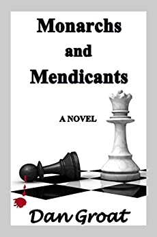 Monarchs and Mendicants (Gifford Ulrich Book 1) by [Dan Groat]