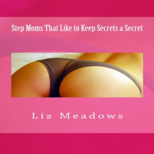 Step Moms That Like to Keep Secrets a Secret audiobook cover art