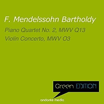 Green Edition - Mendelssohn: Piano Quartet No. 2, MWV Q13 & Violin Concerto, MWV O3