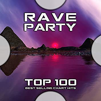 Rave Party Top 100 Best Selling Chart Hits