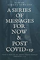 A Series of Messages For Pre and Post Covid-19