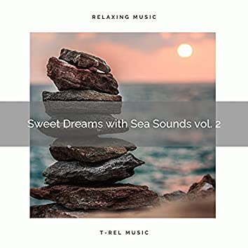! ! ! ! ! ! Sweet Dreams with Sea Sounds vol. 2