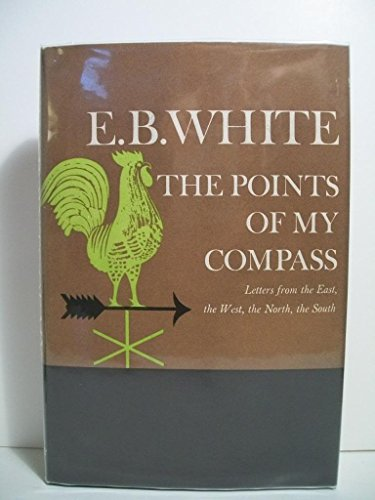 White, E. B. POINTS OF MY COMPASS Signed US HCDJ 1st/1st VG+