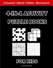 4-In-1 Activity Puzzle Books For Kids - Word Search, Kakuro, Sukoku, Crossword: 100 Large Print Fun Word And Logic Puzzle ...