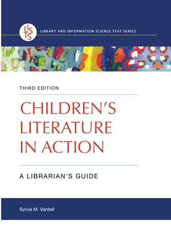 Compare Textbook Prices for Children's Literature in Action: A Librarian's Guide Library and Information Science Text 3 Edition ISBN 9781440867781 by Vardell, Sylvia M.