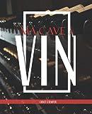 Ma Cave à Vin: Carnet à remplir pour Conserver et Stocker ses Bouteilles | Achat-Stockage- Dégustation | Pour les Amateurs de Vin