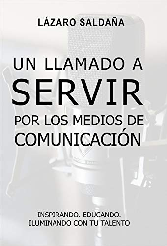 El Llamado al Servicio: Por los medios de comunicacion