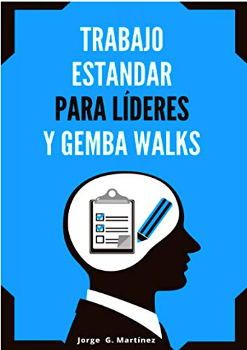 Gemba Walks y Trabajo Estándar para Líderes de [Jorge Gabriel Martinez Lizama]