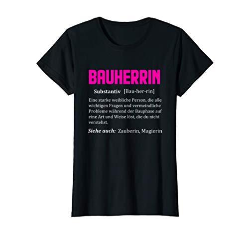 Damen Bauherrin Geschenk Hausbau Bauzeit lustige Beschreibung T-Shirt