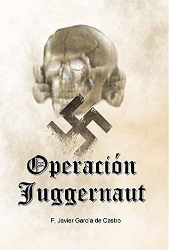 Operación Juggernaut de F. Javier García de Castro