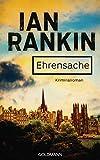 Ehrensache - Inspector Rebus 4: Kriminalroman (Ein Inspector-Rebus-Roman)