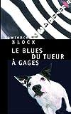 Le Blues du tueur à gages - Le Seuil - 13/09/2007