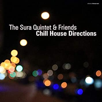 The Sura Quintet & Friends Chill House Direction
