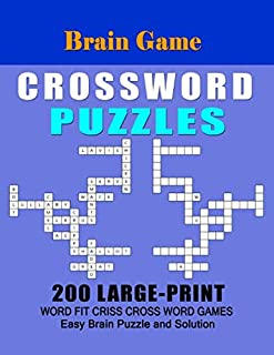 Brain Game Crossword Puzzles: 200 Large Print Word Fit Criss Cross Word Games Easy Brain Puzzle and Solution