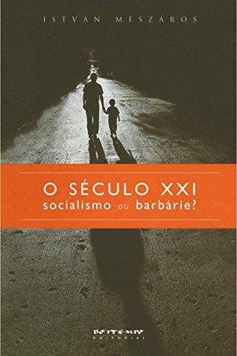 O século XXI: socialismo ou barbárie?