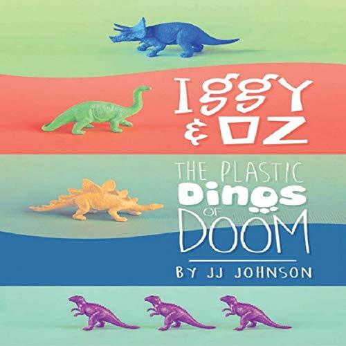 Iggy & Oz - The Plastic Dinos of Doom Titelbild