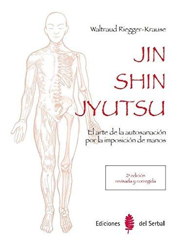 Jin shin jyutsu (2ª edición): El arte de la autosanación por la imposición de manos