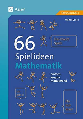 66 Spielideen Mathematik: einfach, kreativ, motivierend (5. bis 10. Klasse) (Spielideen Sekundarstufe)
