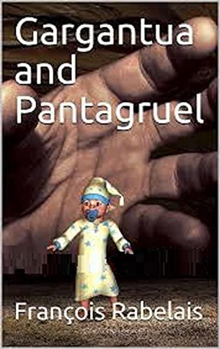 Gargantua and Pantagruel(classics Illustrated Edition) (English Edition)