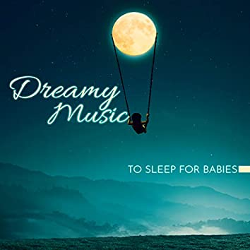 Dreamy Music to Sleep for Babies