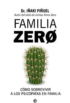 Familia Zero: Cómo sobrevivir a los psicópatas en familia (Psicología y salud) PDF EPUB Gratis descargar completo