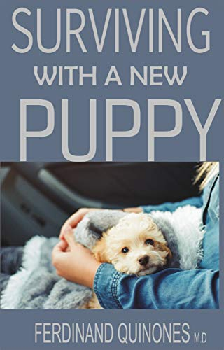 SURVIVING WITH A NEW PUPPY: The Simple Guide to Raising a Happy, Healthy, and Well-Behaved Dog (English Edition)