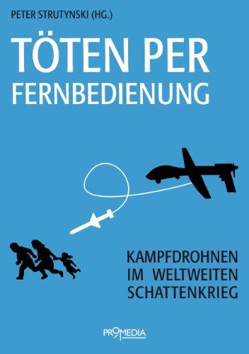 Töten per Fernbedienung: Kampfdrohnen im weltweiten Schattenkrieg