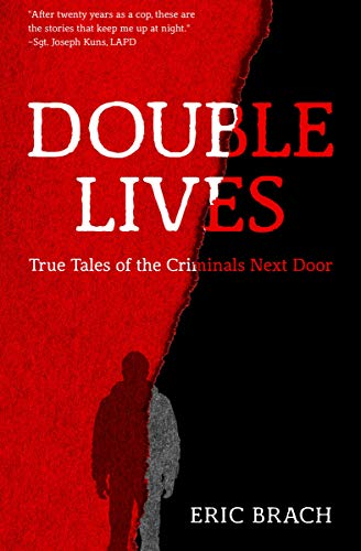 Double Lives: True Tales of the Criminals Next Door (English Edition)