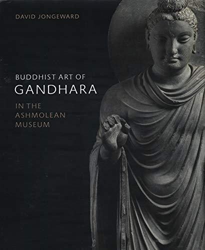 Jongeward, D: Buddhist Art of Gandhara: In the Ashmolean Museum