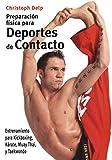 Preparación física para deportes de contacto: Entrenamiento para kickboxing, kárate,...